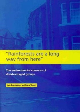 Rainforests are a Long Way from Here: The Environmental Concerns of Disadvantaged Groups