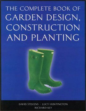 The Complete Book of Garden Design, Construction and Planting