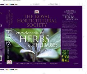 The Royal Horticultural Society New Encyclopedia of Herbs and Their Uses