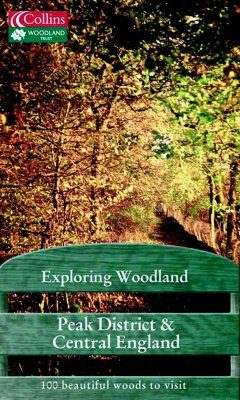Collins Exploring Woodland: Peak District and Central England
