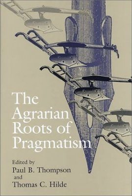 The Agrarian Roots of Pragmatism