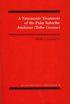 A Taxonomic Treatment of the Palm Subtribe Attaleinae (tribe Cocoeae)