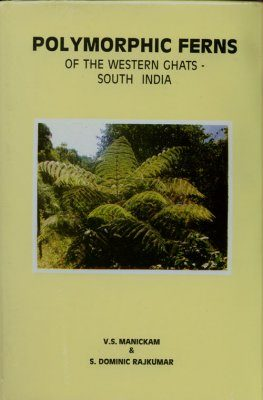 Polymorphic Ferns of the Western Ghats - South India