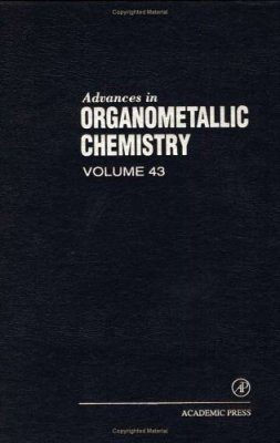 Advances in Organometallic Chemistry: Volume 43