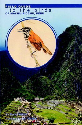Field Guide to the Birds of Machu Picchu Historical Sanctuary Peru