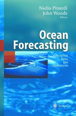 Ocean Forecasting: Conceptual Basis and Applications