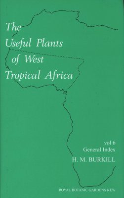 The Useful Plants of West Tropical Africa, Volume 6