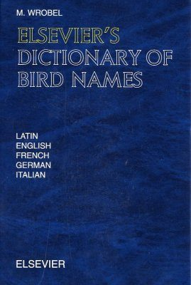 Elsevier's Dictionary of Bird Names