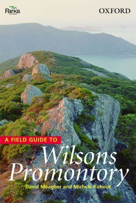 A Field Guide to Wilson's Promontory