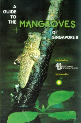 A Guide to the Mangroves of Singapore, Volume 2