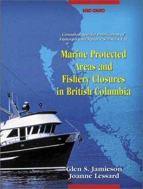 Marine Protected Areas and Fishery Closures in British Columbia: NRC No. 42846