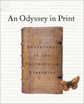 Odyssey in Print: Adventures in the Smithsonian Libraries