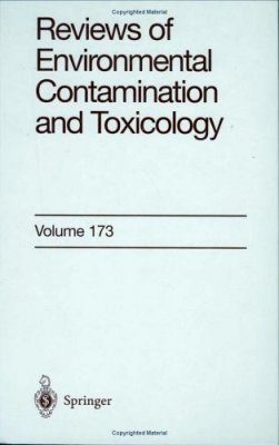 Reviews of Environmental Contamination and Toxicology. Volume 173