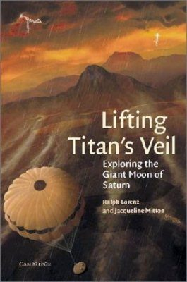 Lifting Titan's Veil: Exploring the Giant Moon of Saturn