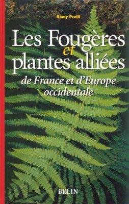 Les Fougères et Plantes Alliées de France et d'Europe Occidentale [Ferns and Allied Plants of France and Western Europe]