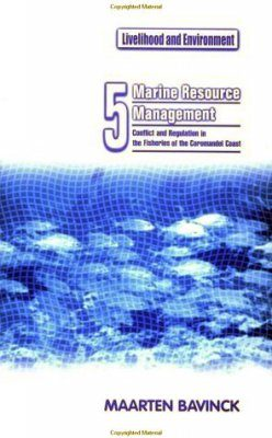 Marine Resource Management: Conflict and Regulation in the Fisheries of the Coromandel Coast