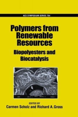 Polymers from Renewable Resources: Biopolyesters and Biocatalysis