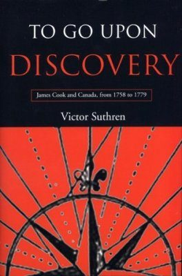 To Go Upon Discovery: James Cook and Canada, from 1758 to 1779