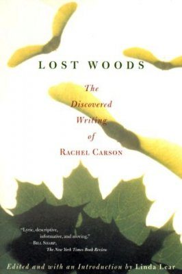 Lost Woods: the Discovered Writings of Rachel Carson