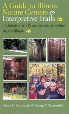 A Guide to Illinois Nature Centers and Interpretive Trails
