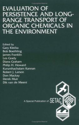 Evaluation of Persistence and Long-Range Transport of Organic Chemicals in the Environment