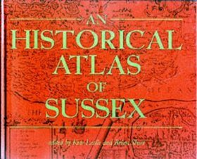 An Historical Atlas of Sussex