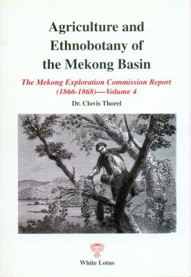 Agriculture and Ethnobotany of the Mekong Basin