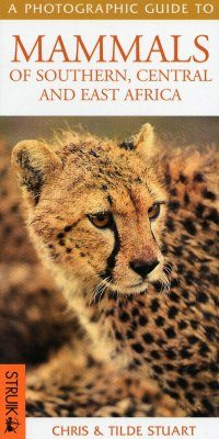 Photographic Guide to the Mammals of Southern, Central and East Africa