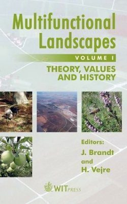 Multifunctional Landscapes: Theory, Values and History