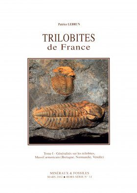 Trilobites de France, Tome 1: Generalites sur les Trilobites, Massif Armoricain [Trilobites of France, Volume 1: Generalities on the Trilobites from the Armorican Massif]