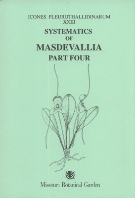 Icones Pleurothallidinarum XXIII: Systematics of Masdevallia, Part 4 [MSB 87]