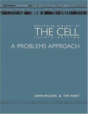 Molecular Biology of the Cell: A Problems Approach