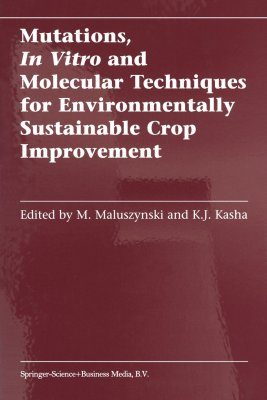 Mutations, In Vitro and Molecular Techniques for Environmentally Sustainable Crop Improvement