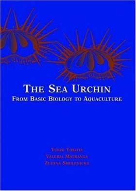 The Sea Urchin: From Basic Biology to Aquaculture
