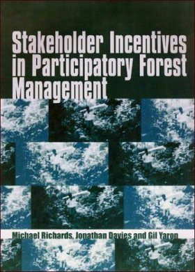 Stakeholder Incentives in Participatory Forest Mangagement