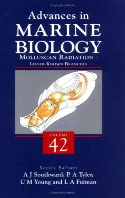 Advances in Marine Biology: Volume 42: Molluscan Radiation - Lesser Known Branches