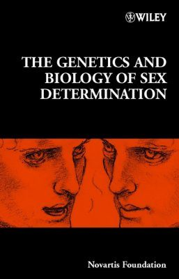 The Genetics and Biology of Sex Determination