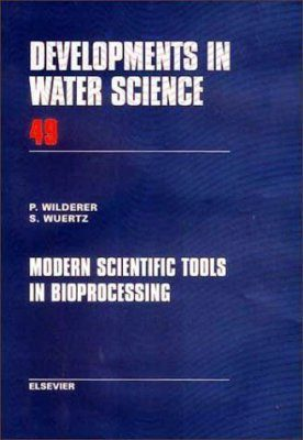 Modern Scientific Tools in Bioprocessing