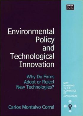 Environmental Policy and Technological Innovation: Why Firms Adopt or Reject New Technologies?