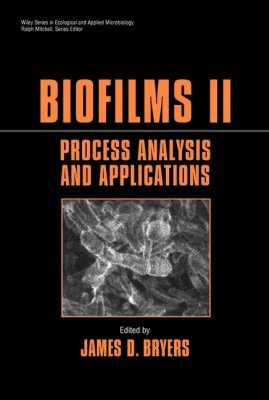 Biofilms II: Process Analysis and Applications