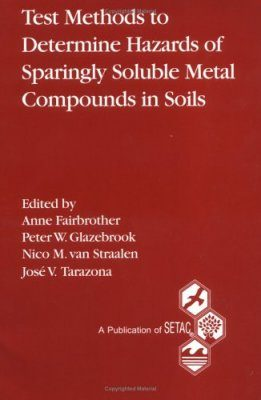 Test Methods to Determine Hazards of Sparingly Soluble Metal Compounds in Soils