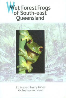Wet Forest Frogs of South-East Queensland