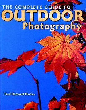 The Complete Guide to Outdoor Photography