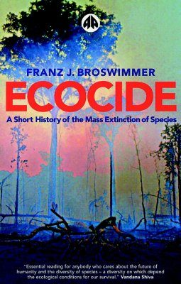 Ecocide: A Short History of Mass Extinction of Species