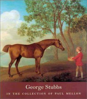 George Stubbs: In the Collection of Paul Mellon