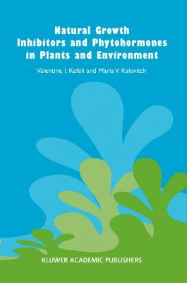 Natural Growth Inhibitors and Phytohormones in Plants and Environment