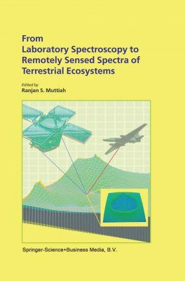 From Laboratory Spectroscopy to Remotely Sensed Spectra of Terrestrial Ecosystems