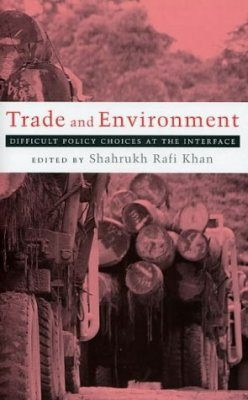 Trade and Environment - Difficult Policy Choices at the Interface