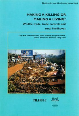 Making a Killing or Making a Living: Wildlife Trade, Trade Controls, and Rural Livelihoods