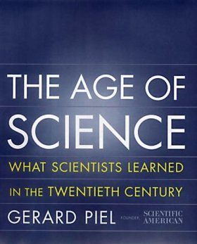 The Age of Science: What Scientists Learned in the Twentieth Century